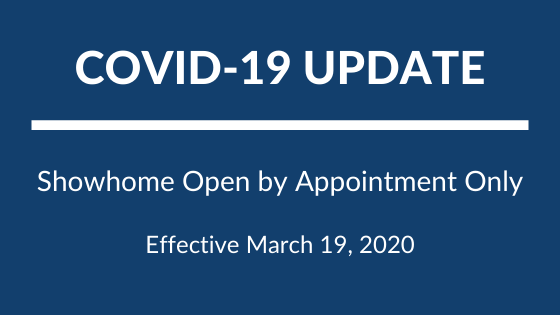 COVID-19-UPDATEShowhome-Open-by-Appointment-OnlyEffective-March-19-2020.png